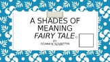 Shades of meaning-an original fairy tale story using shade
