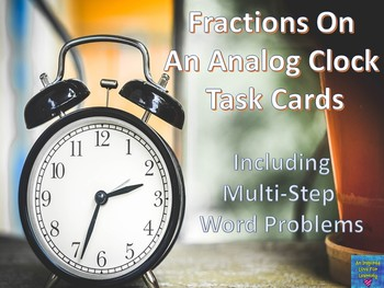 Fractions On An Analog Clock Task Cards