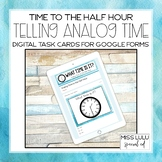 Analog Time to Half Hour Digital Task Cards for Distance L