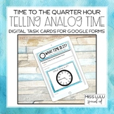 Analog Time to Quarter Hour Digital Task Cards Distance Le