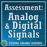 Analog and Digital Signals Quiz Test Assessment NGSS MS-PS4-3 (Middle School)