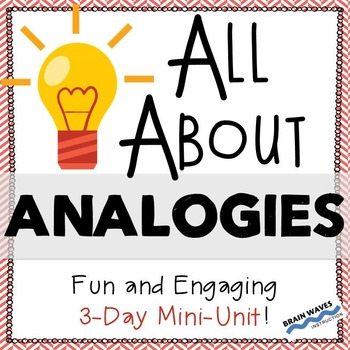Analogies:  3-Day Unit - Hands-On and Interactive Analogy Lessons