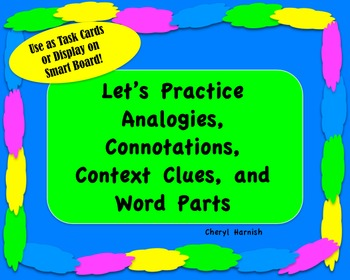 Task Cards Analogies, Context Clues, Connotations, Word Pa