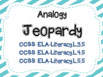 Analogy Jeopardy - Common Core Aligned