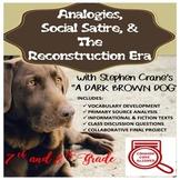 "Slavery, Reconstruction, & ""A Dark Brown Dog"" using Analogy & Social Satire"