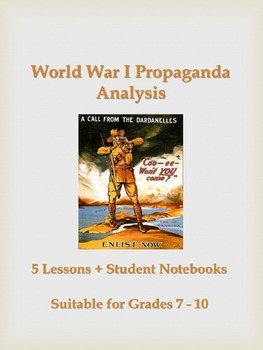 Analysing WWI Propaganda -5 lessons & Student Notebooks