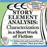 Story Element Analysis:Characterization in a Short Work of Fiction Grades 8 - 12