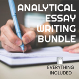 Analytical Essay Writing Bundle - EVERYTHING you need!