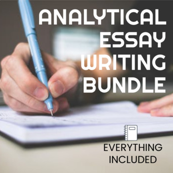 Analytical Essay Writing Bundle - EVERYTHING you need!