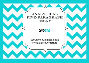 Analytical Five-Paragraph Essay : 13 Smart Notebook Files.