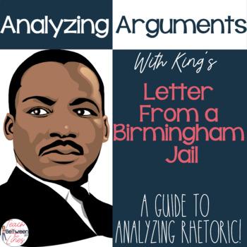 Analyze Arguments: King's Letter from a Birmingham Jail- COMPLETE UNIT BUNDLE!