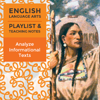 Analyze Informational Texts - Playlist and Teaching Notes