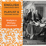 Analyze a Primary Document - Playlist and Teaching Notes