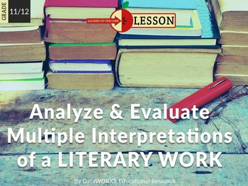 Analyze and Evaluate Multiple Interpretations of a Literary Work