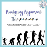 Analyzing Argument in Friends (Common Core Aligned)