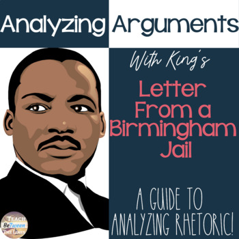 Analyzing Arguments with Dr. King's Letter from a Birmingham Jail