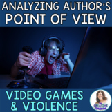 Analyzing Author's Point of View in a Non-Fiction Text: Video Games and Violence