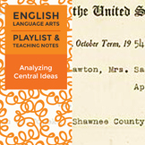 Analyzing Central Ideas – Playlist and Teaching Notes