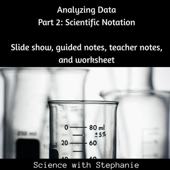 Analyzing Data Part 2 Scientific Notation By Science With Stephanie