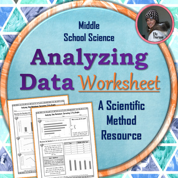 Analyzing Data Worksheet: A Scientific Method Resource
