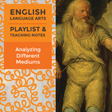 Analyzing Different Mediums - Playlist and Teaching Notes