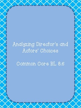 Common Core - Compare Text to Film - Analyzing Director/Actors' Choices