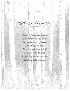 """Analyzing & Discussing Change in Literature - """"Nothing Gold Can Stay"""" - R. Frost"""
