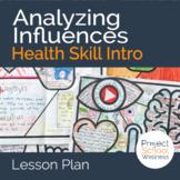 Analyzing Health Influences a Skills-Based Health Educatio