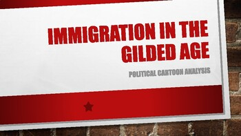 Analyzing Immigration in the Gilded Age - PowerPoint