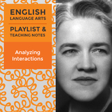 Analyzing Interactions – Playlist and Teaching Notes