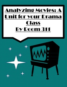 Analyzing Movies: A Unit for your Drama Class