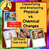 Analyzing PHYSICAL AND CHEMICAL CHANGES Task Cards Slides MS-PS1-2, 5-PS1-4