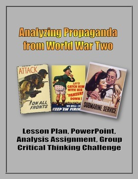 Analyzing Propaganda from World War Two (WW2) - Lesson, PowerPoint, Assignments