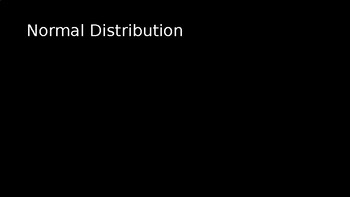 The Normal Distribution - PowerPoint Lesson (10.3)