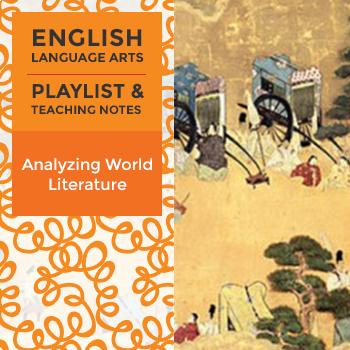 Analyzing World Literature – Playlist and Teaching Notes