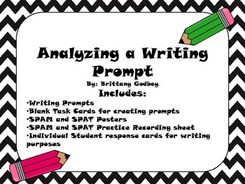 Analyzing a Writing Prompt with SPAM or SPAT: Task Cards and More!