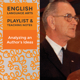 Analyzing an Author's Ideas - Playlist and Teaching Notes
