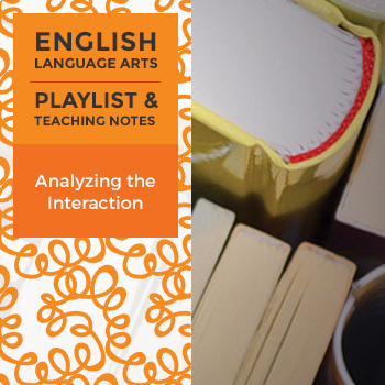 Analyzing the Interaction - Playlist and Teaching Notes