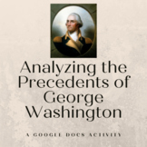 Analyzing the Precedents of George Washington- Google Docs Activity