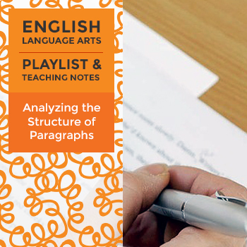Analyzing the Structure of Paragraphs – Playlist and Teach