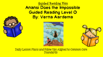 Anansi Does the Impossible (Level O) Guided Reading Lesson Plan
