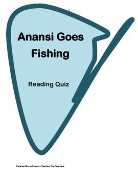 Anansi Goes Fishing-  ( Reading Quiz)