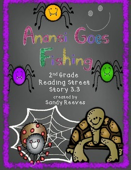 Anansi Goes Fishing Reading Street 2nd Grade Story 3.3 Common Core Aligned