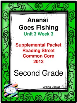 Anansi Goes Fishing:  Second Grade Reading Street Supplemental Packet