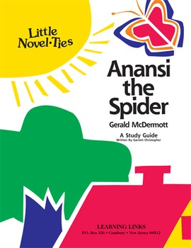 Anansi the Spider - Little Novel-Ties Study Guide