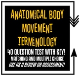 Anatomical Body Movement Terminology Test/Quiz/Review