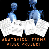 Anatomical Terms Video Project + Rubric- Google Classroom Ready