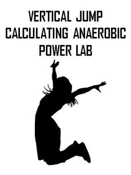 Anatomy-Biology Vertical Jump - Calculating Anaerobic Power Lab