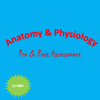 Anatomy & Physiology Pre/Post Assessment