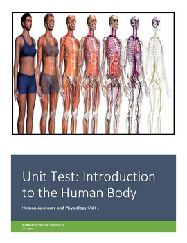 Anatomy Physiology Unit 1 Test Introduction To The Human Body